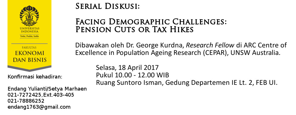 Serial Diskusi: Facing Demographic Challenges: Pension Cuts or Tax Hikes