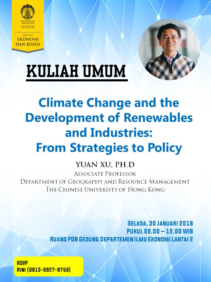 [Kuliah Umum] Climate Change and the Development of Renewables and Industries: From Strategies to Policy